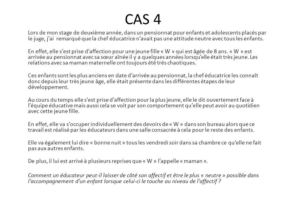 CAS 15 Il s'agit d'une situation vécue par une amie, étudiante à De Fré.