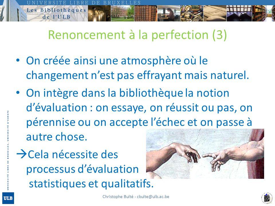 Renoncement à la perfection (3) On créée ainsi une atmosphère où le changement n'est pas effrayant mais naturel.
