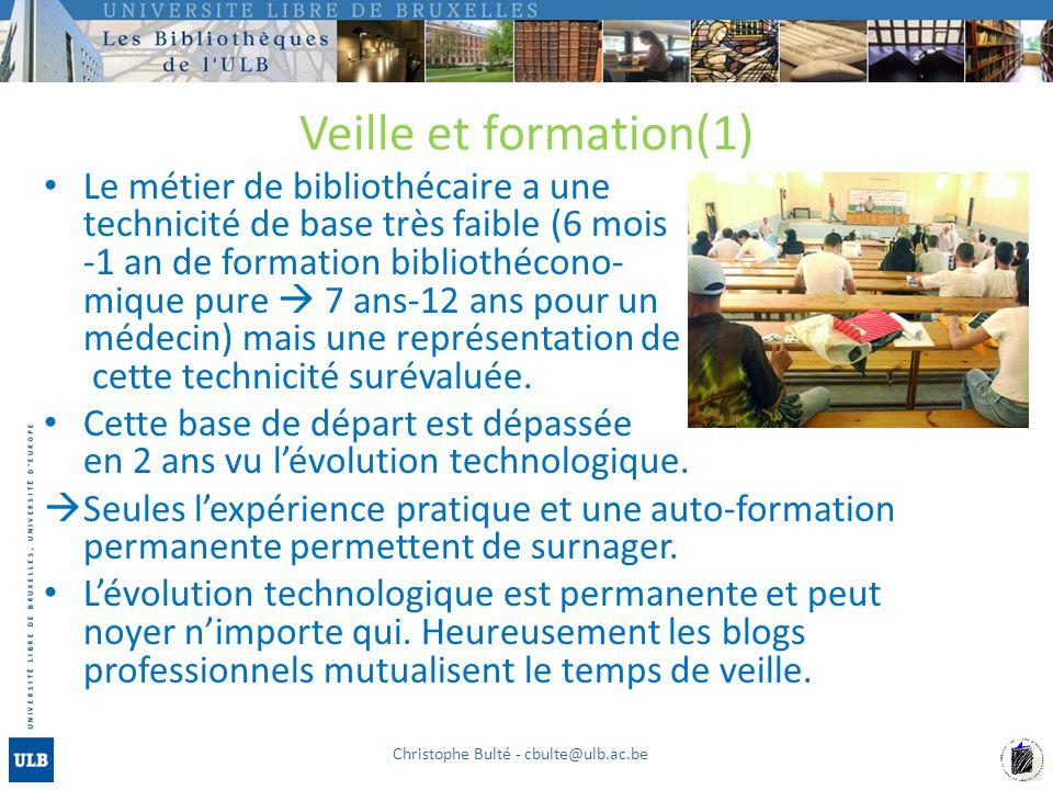 Veille et formation(1) Le métier de bibliothécaire a une technicité de base très faible (6 mois -1 an de formation bibliothécono- mique pure  7 ans-12 ans pour un médecin) mais une représentation de cette technicité surévaluée.