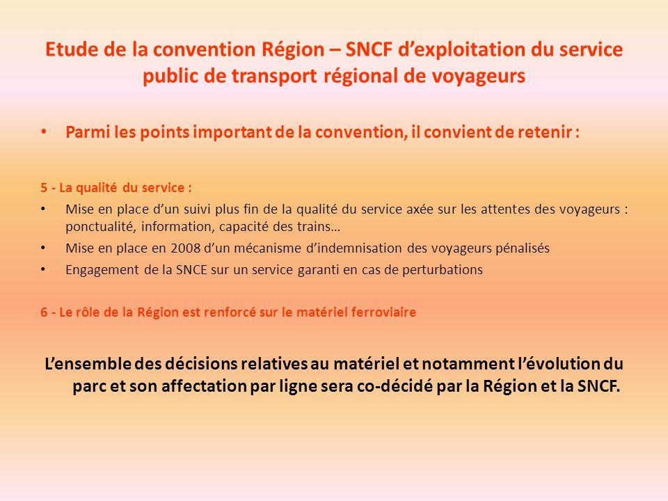 Etude de la convention Région – SNCF d'exploitation du service public de transport régional de voyageurs Parmi les points important de la convention,
