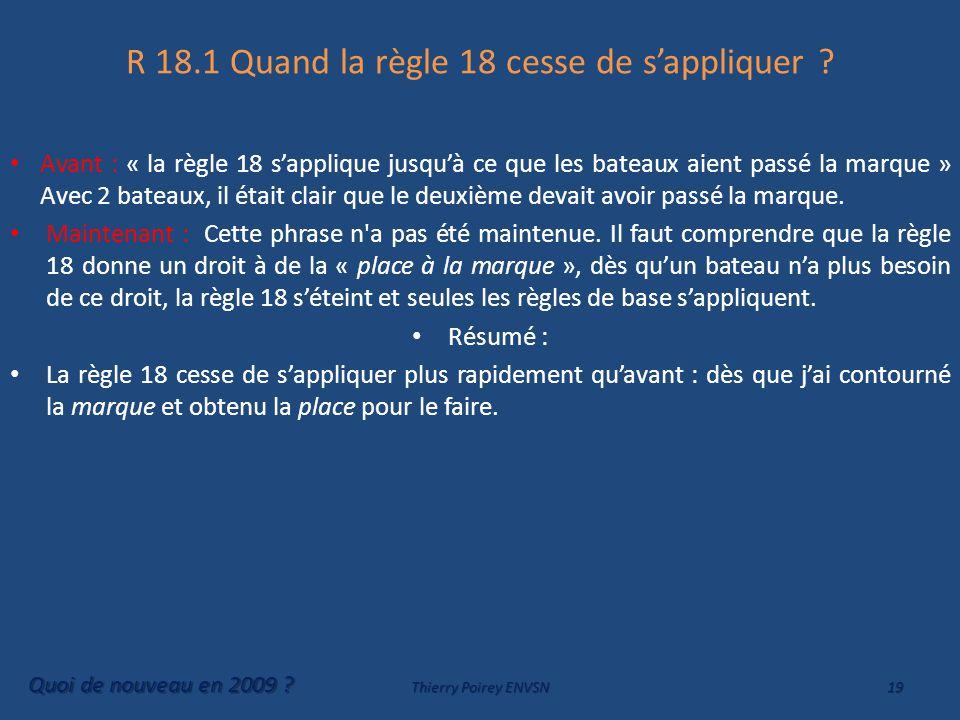 R 18.1 Quand la règle 18 cesse de s'appliquer .