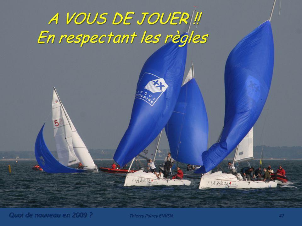 Quoi de nouveau en 2009 .Thierry Poirey ENVSN47 A VOUS DE JOUER !.