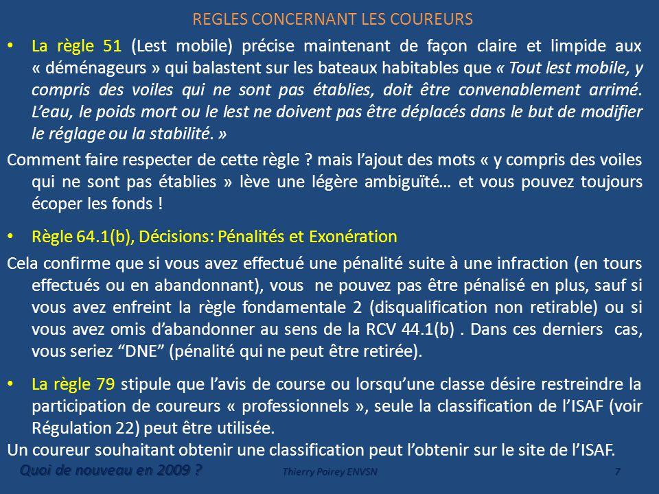 REGLES CONCERNANT LES COUREURS La règle 51 (Lest mobile) précise maintenant de façon claire et limpide aux « déménageurs » qui balastent sur les bateaux habitables que « Tout lest mobile, y compris des voiles qui ne sont pas établies, doit être convenablement arrimé.