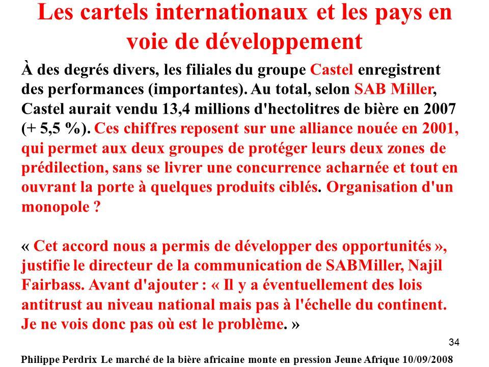 34 Les cartels internationaux et les pays en voie de développement À des degrés divers, les filiales du groupe Castel enregistrent des performances (importantes).