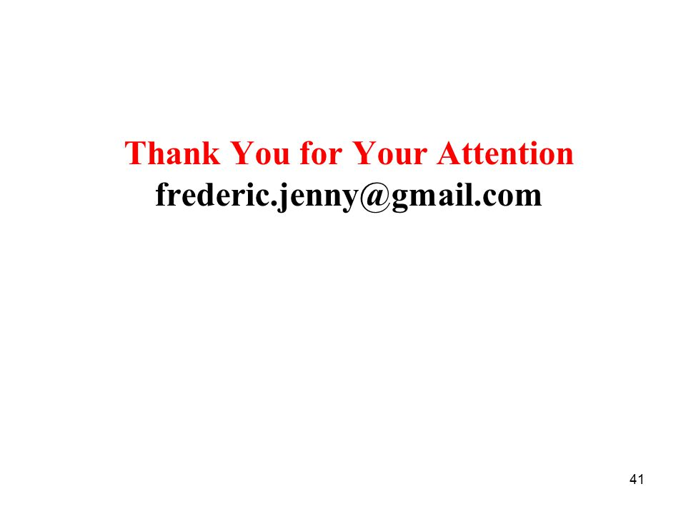 41 Thank You for Your Attention frederic.jenny@gmail.com