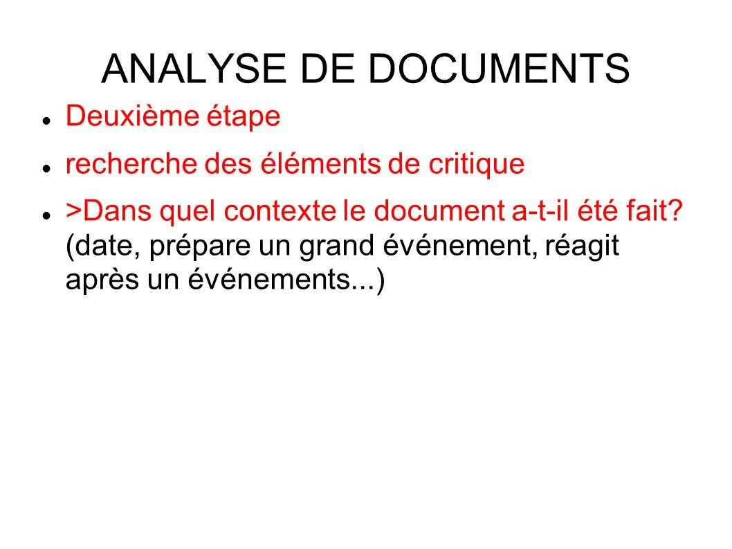 ANALYSE DE DOCUMENTS Deuxième étape recherche des éléments de critique >Dans quel contexte le document a-t-il été fait.