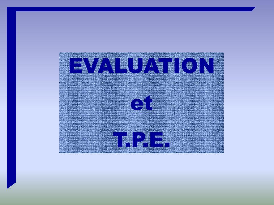 EVALUATION et T.P.E.
