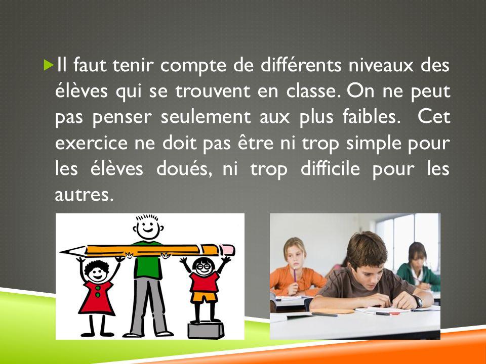  Il faut tenir compte de différents niveaux des élèves qui se trouvent en classe.