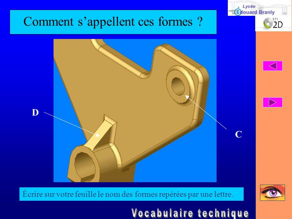 Comment s'appellent ces formes ? Écrire sur votre feuille le nom des formes repérées par une lettre. C D