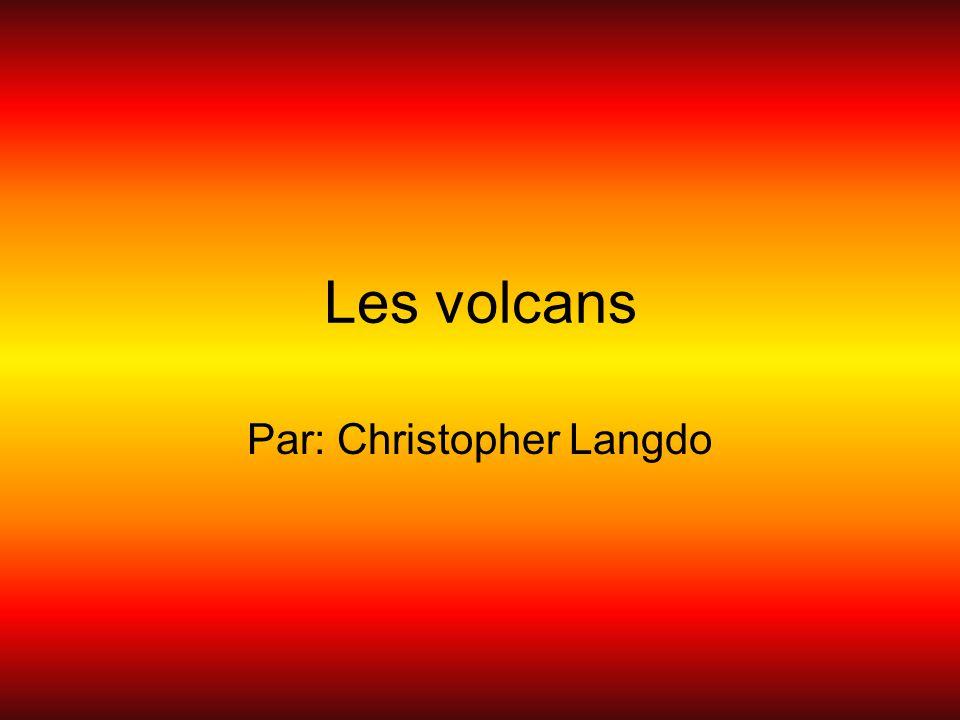 Les volcans Par: Christopher Langdo