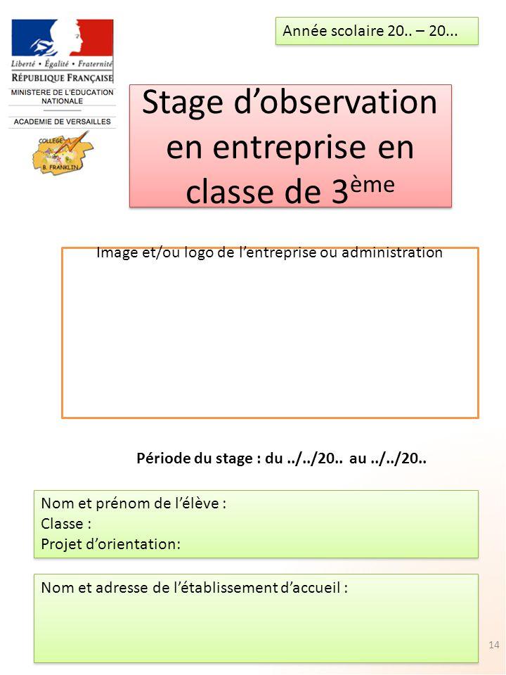 Stage d'observation en entreprise en classe de 3 ème Année scolaire 20..