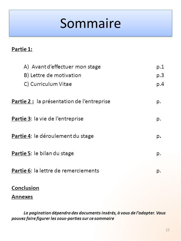 Sommaire Partie 1: A) Avant d'effectuer mon stagep.1 B) Lettre de motivationp.3 C) Curriculum Vitaep.4 Partie 2 : la présentation de l'entreprisep.