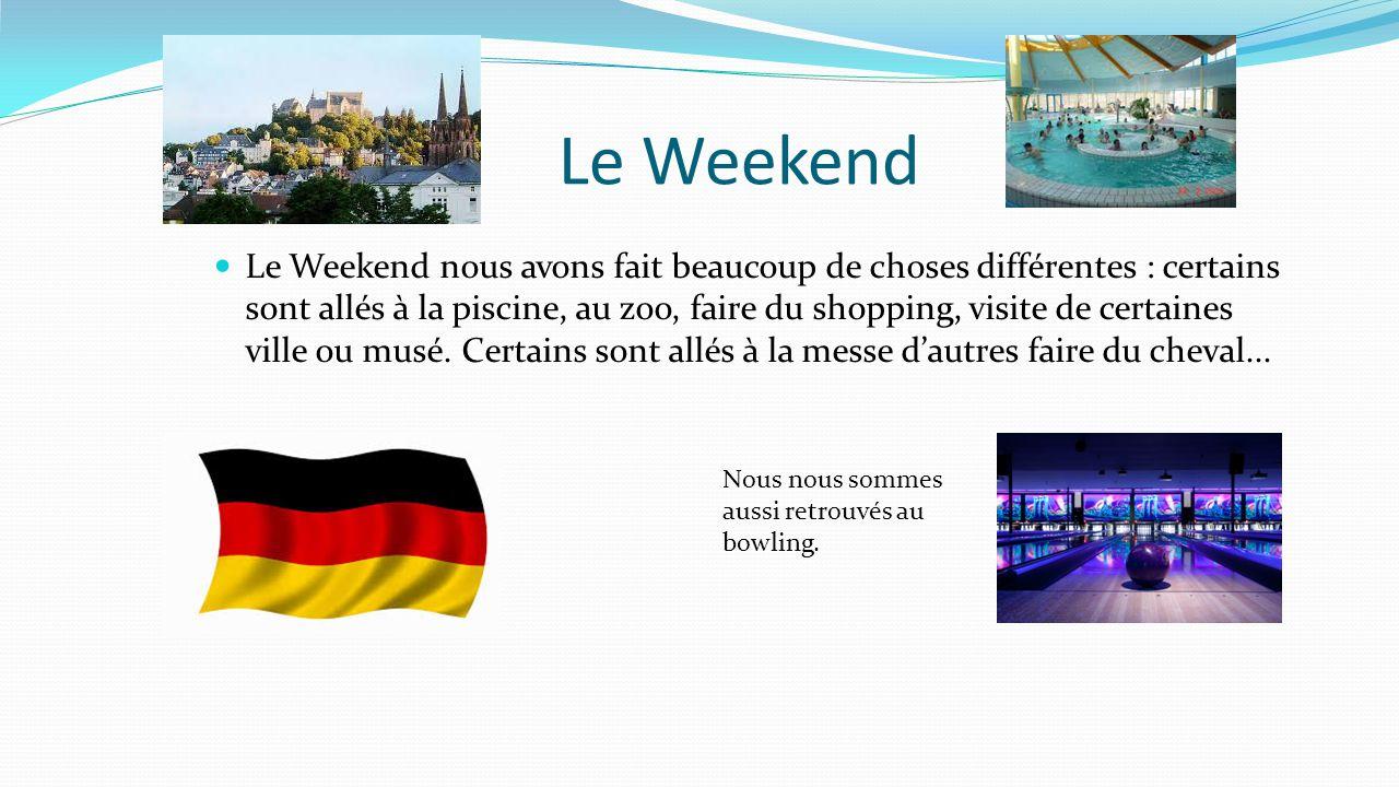 Le Weekend Le Weekend nous avons fait beaucoup de choses différentes : certains sont allés à la piscine, au zoo, faire du shopping, visite de certaines ville ou musé.
