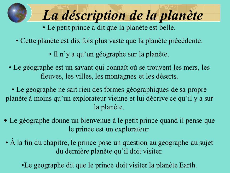 La déscription de la planète Le petit prince a dit que la planète est belle.