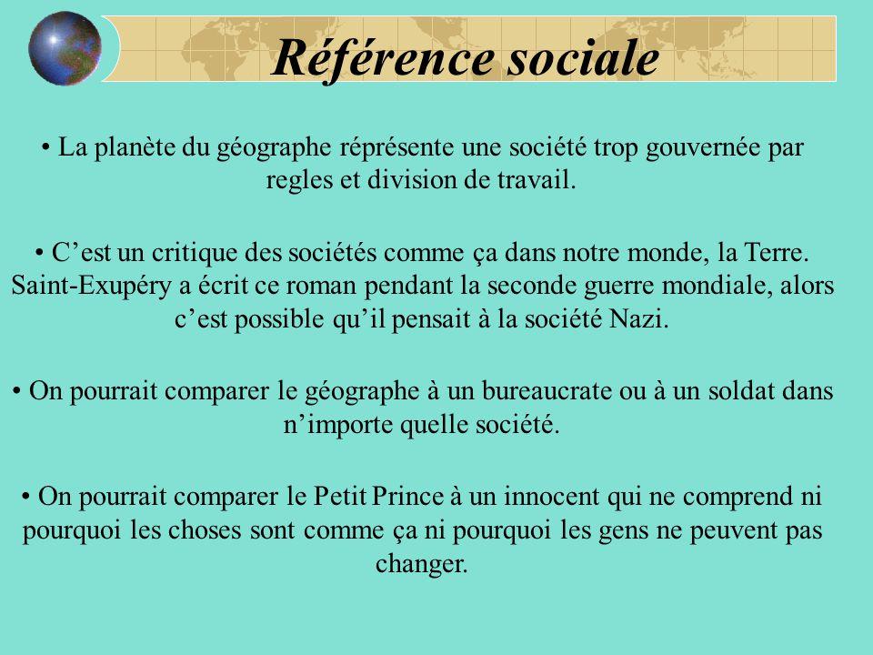 Référence sociale La planète du géographe réprésente une société trop gouvernée par regles et division de travail.
