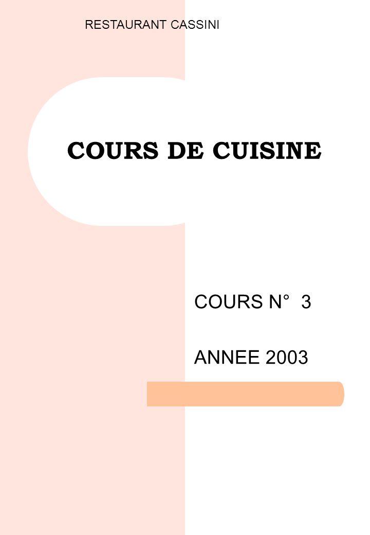 COURS DE CUISINE COURS N° 3 ANNEE 2003 RESTAURANT CASSINI