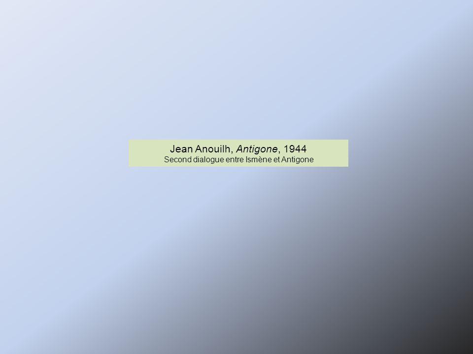 Jean Anouilh, Antigone, 1944 Second dialogue entre Ismène et Antigone