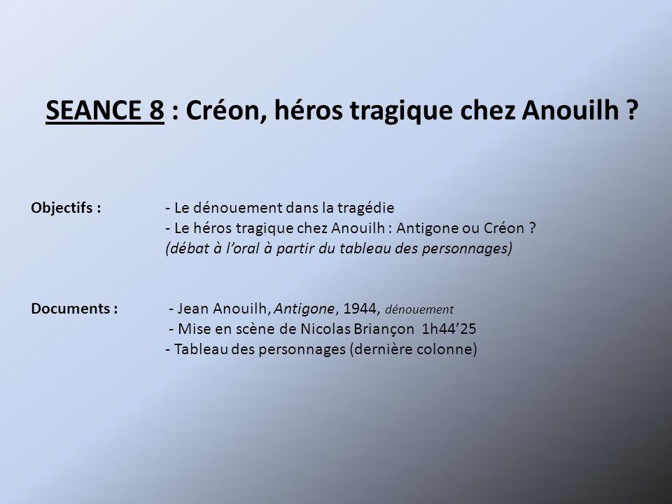SEANCE 8 : Créon, héros tragique chez Anouilh .