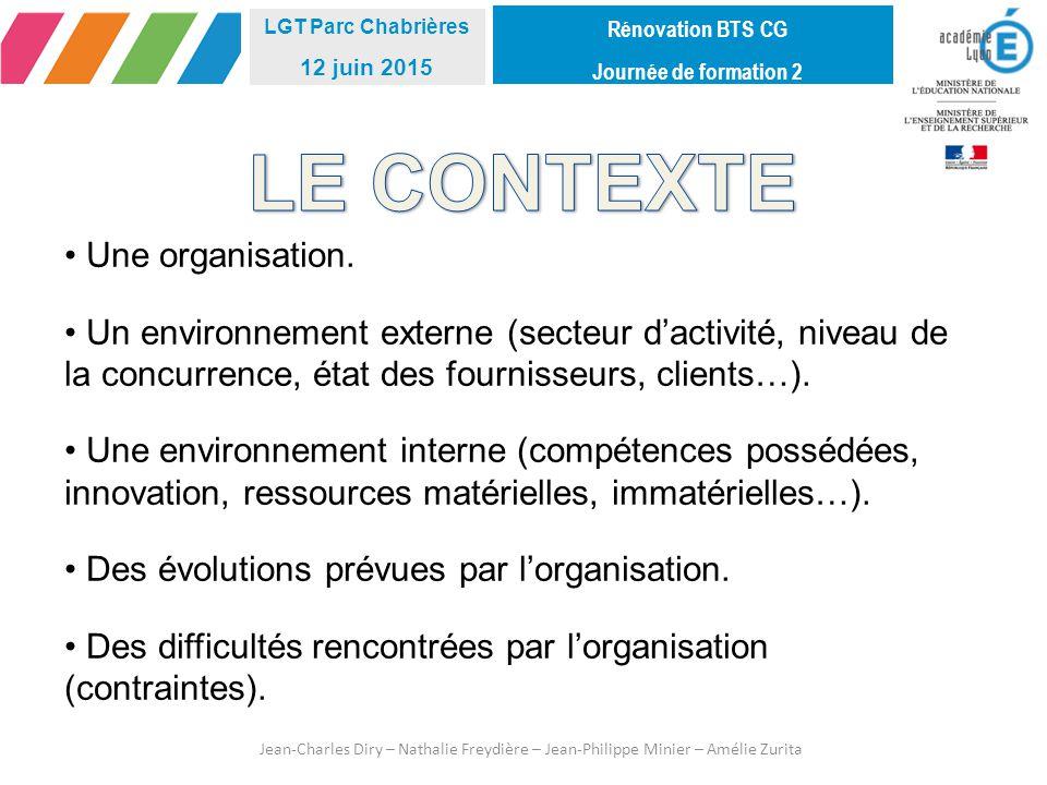 Rénovation BTS CG Journée de formation 2 LGT Parc Chabrières 12 juin 2015 Une organisation.