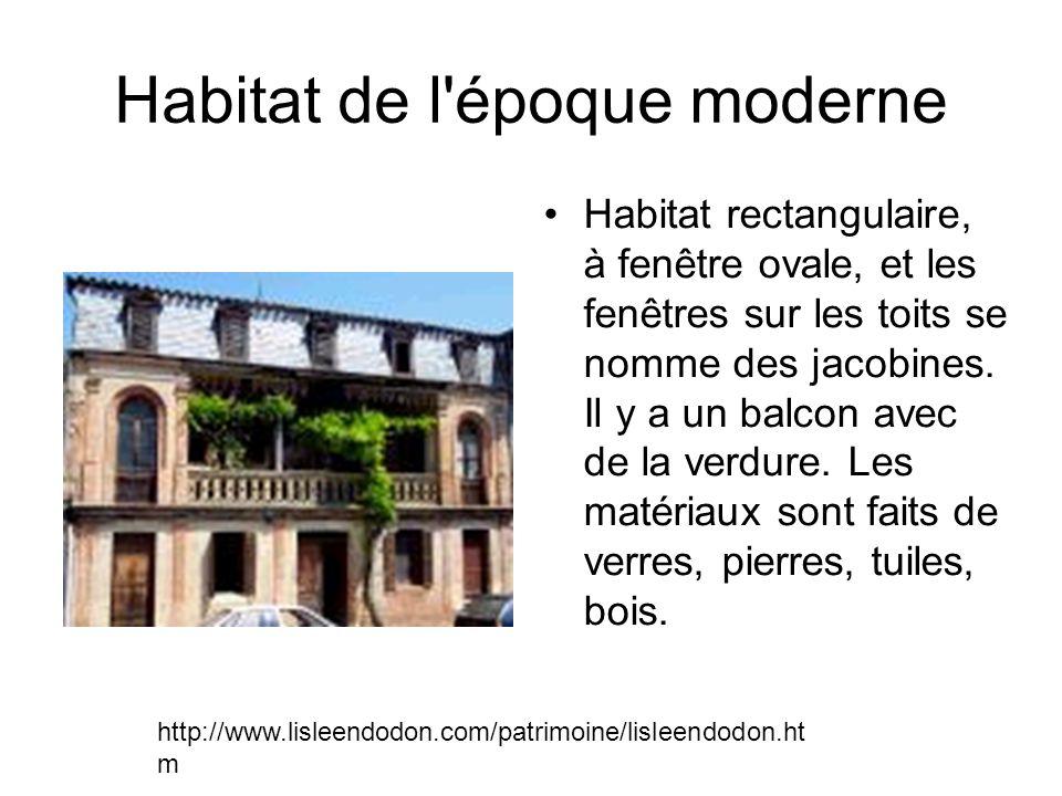 Habitat de l époque moderne Habitat rectangulaire, à fenêtre ovale, et les fenêtres sur les toits se nomme des jacobines.