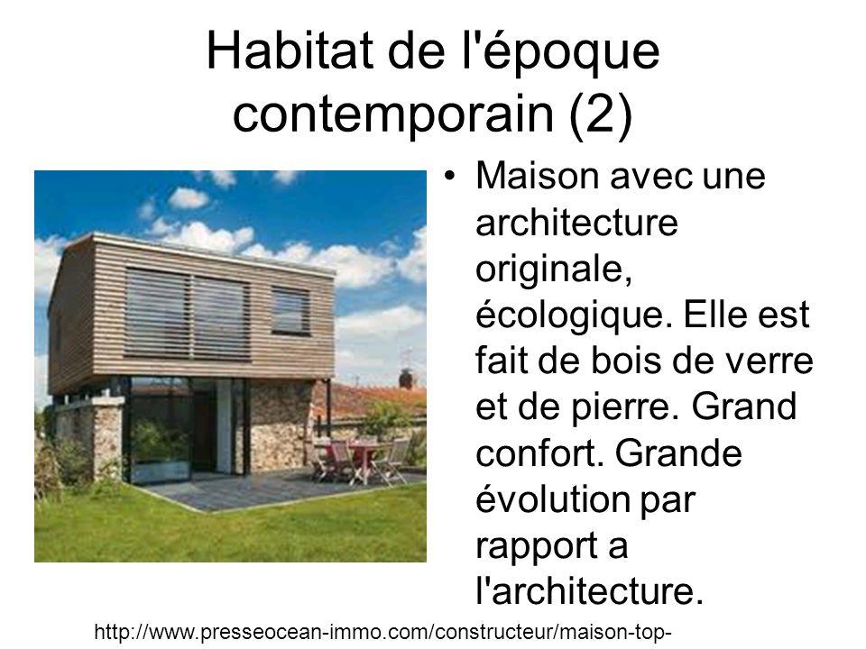 Habitat de l époque contemporain (2) Maison avec une architecture originale, écologique.