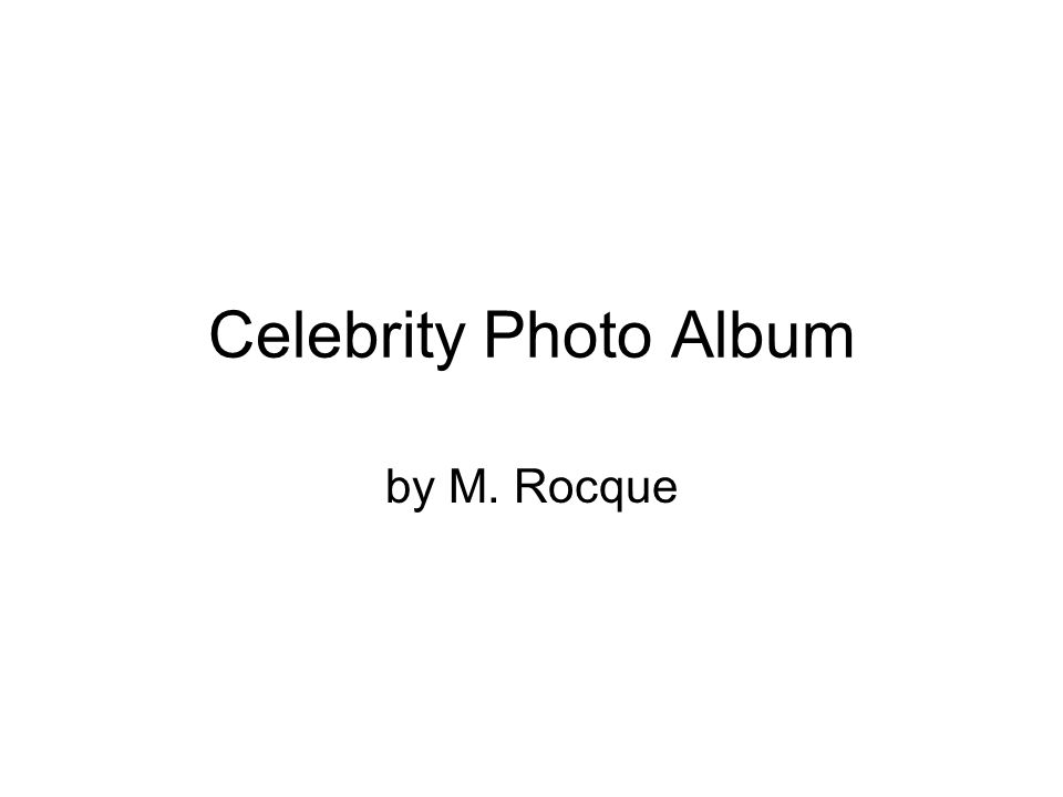 Celebrity Photo Album by M. Rocque