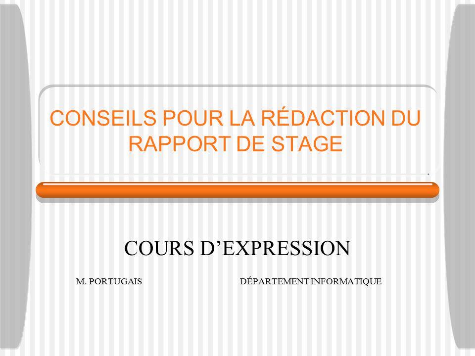 CONSEILS POUR LA RÉDACTION DU RAPPORT DE STAGE COURS D'EXPRESSION M.
