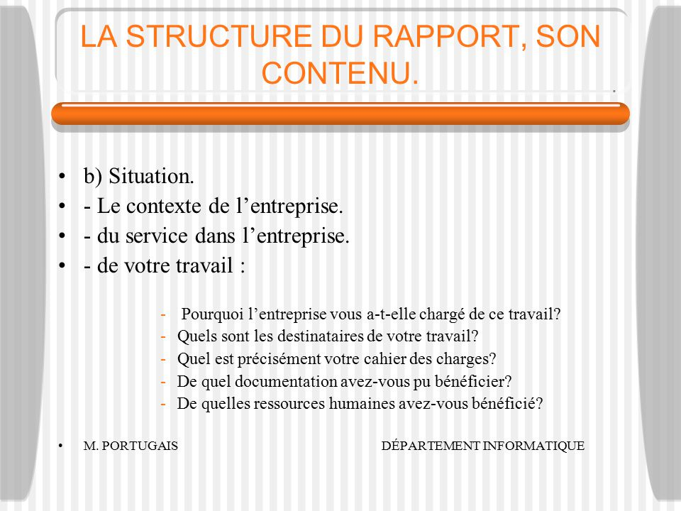 LA STRUCTURE DU RAPPORT, SON CONTENU.b) Situation.