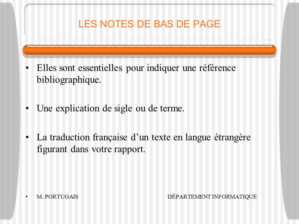 LES NOTES DE BAS DE PAGE Elles sont essentielles pour indiquer une référence bibliographique.