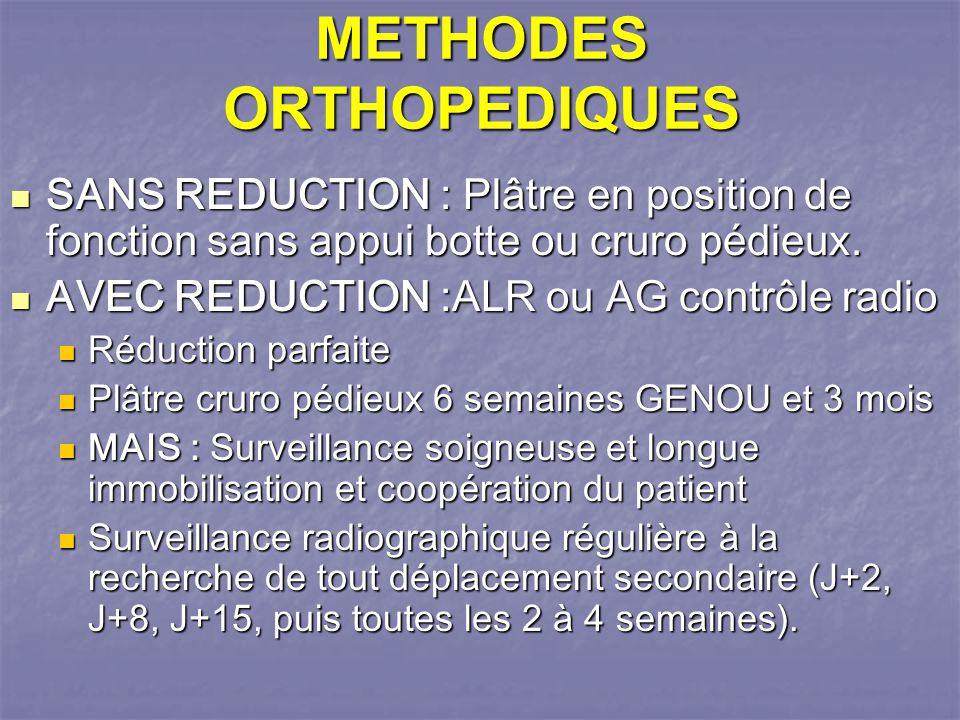 METHODES ORTHOPEDIQUES SANS REDUCTION : Plâtre en position de fonction sans appui botte ou cruro pédieux.