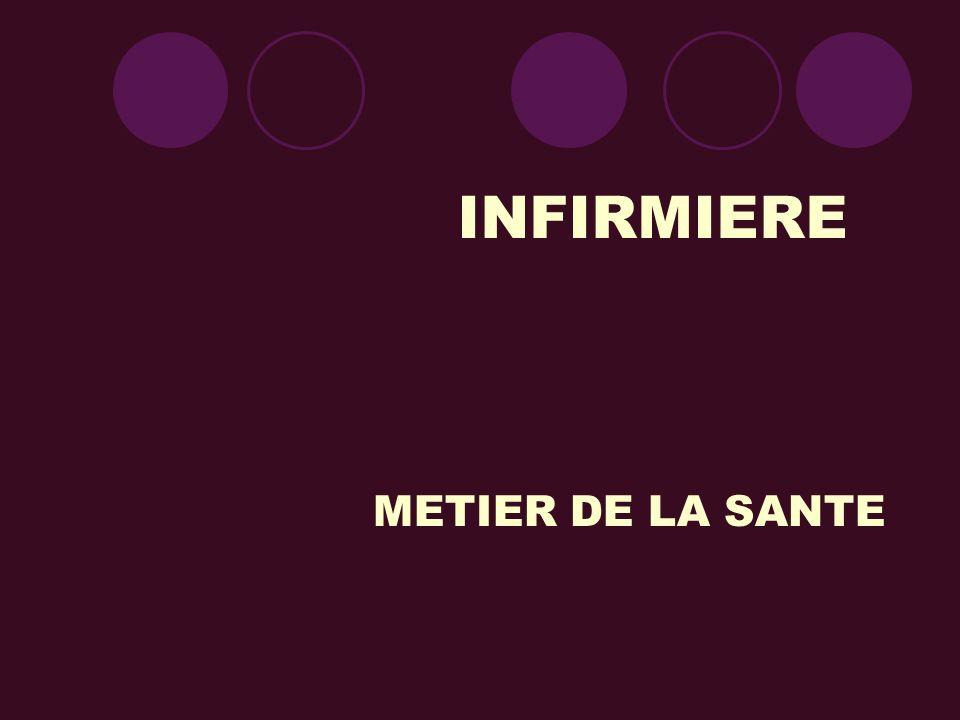INFIRMIERE METIER DE LA SANTE