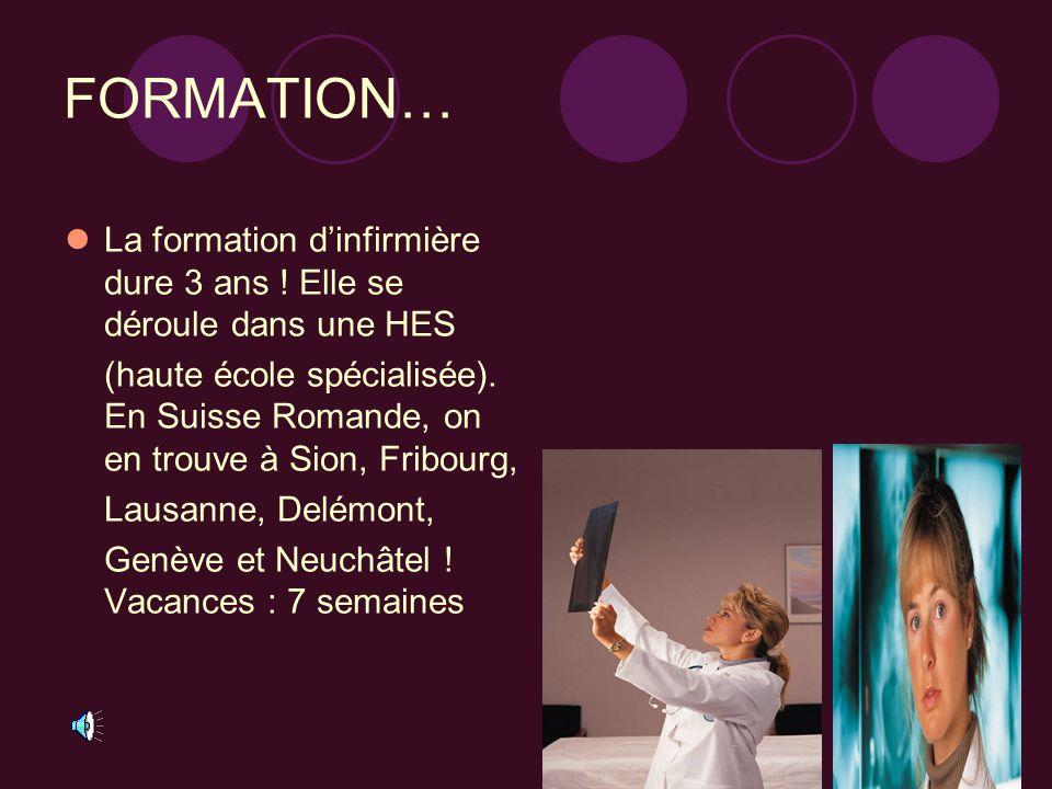 FORMATION… La formation d'infirmière dure 3 ans .