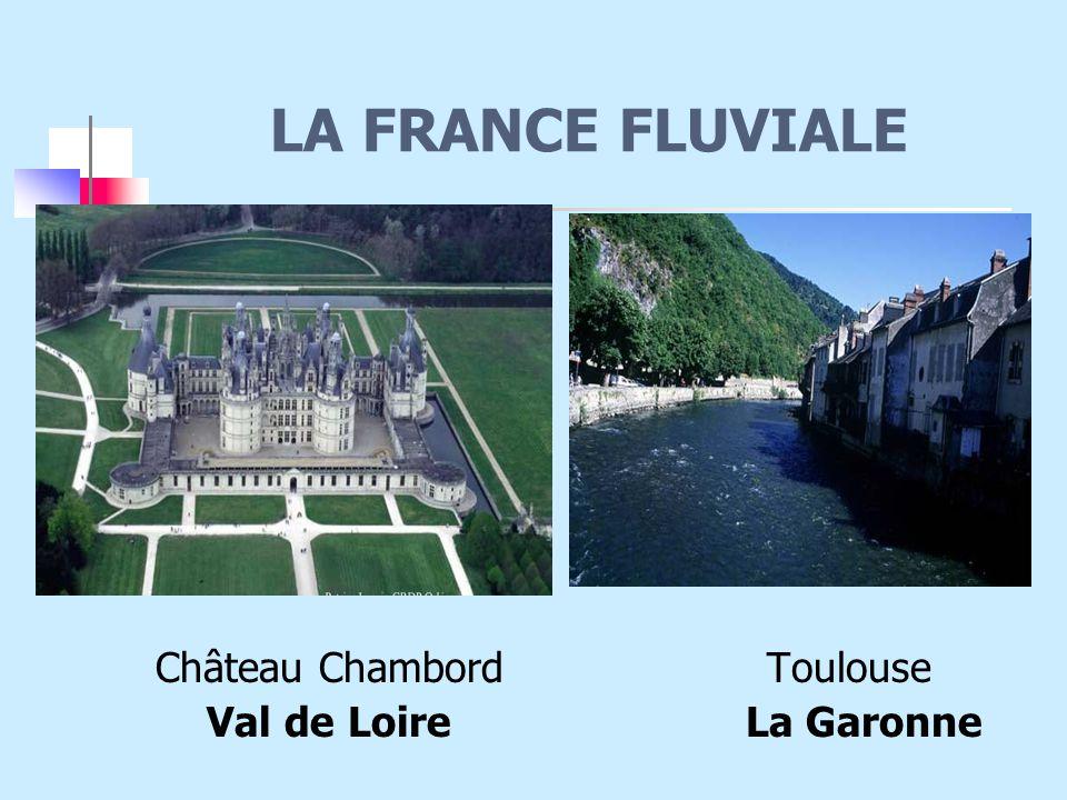 LA FRANCE FLUVIALE Château Chambord Toulouse Val de Loire La Garonne