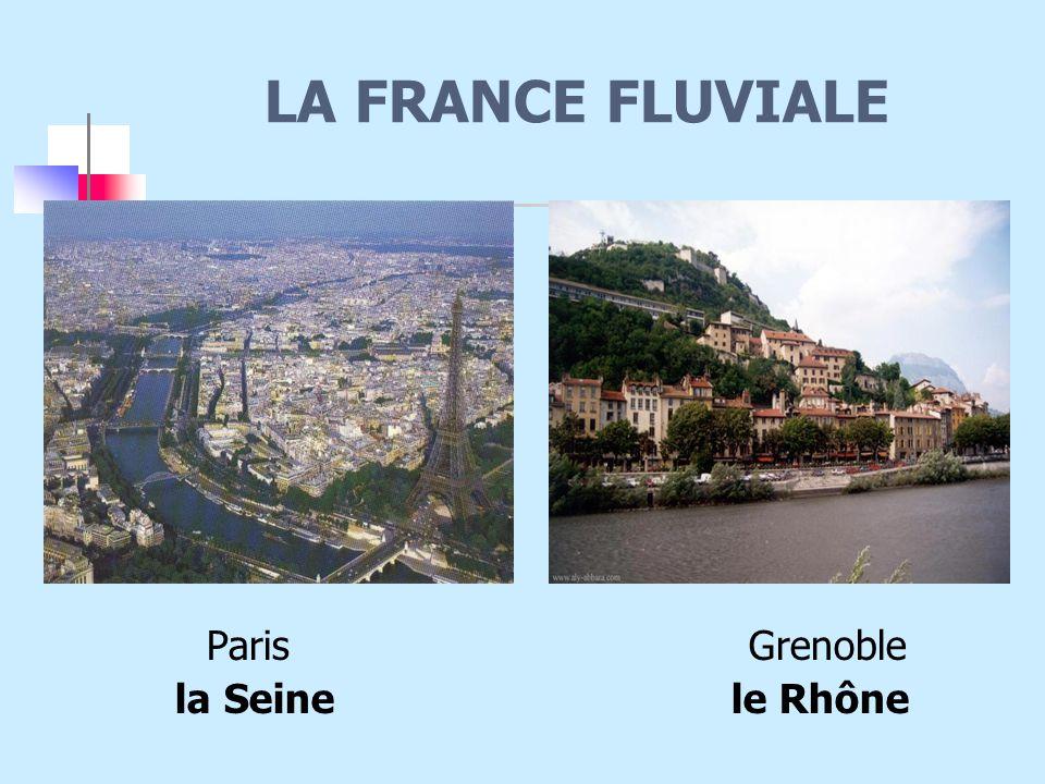 LA FRANCE FLUVIALE Paris Grenoble la Seine le Rhône
