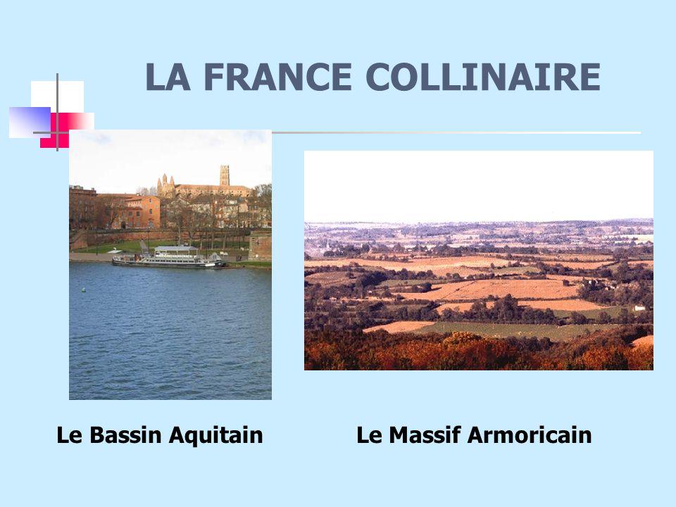 LA FRANCE COLLINAIRE Le Bassin Aquitain Le Massif Armoricain