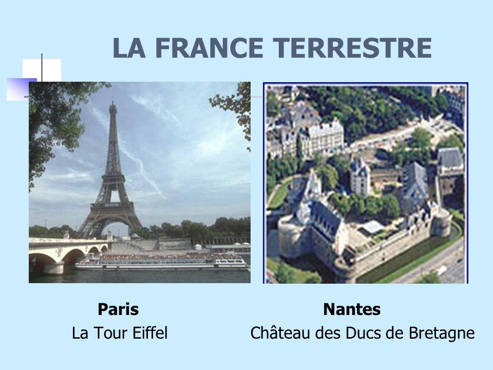 LA FRANCE TERRESTRE Paris Nantes La Tour Eiffel Château des Ducs de Bretagne