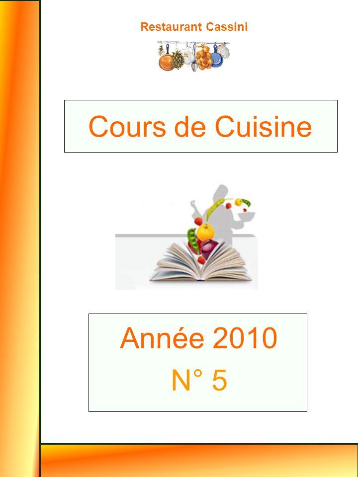 Restaurant Cassini Année 2010 N° 5 Cours de Cuisine