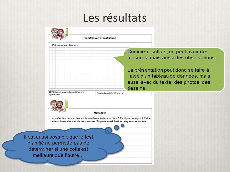 Les résultats Comme résultats, on peut avoir des mesures, mais aussi des observations.