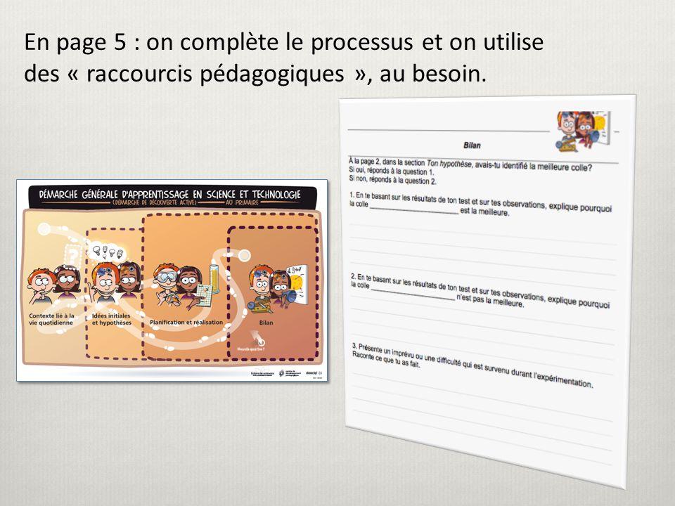 En page 5 : on complète le processus et on utilise des « raccourcis pédagogiques », au besoin.