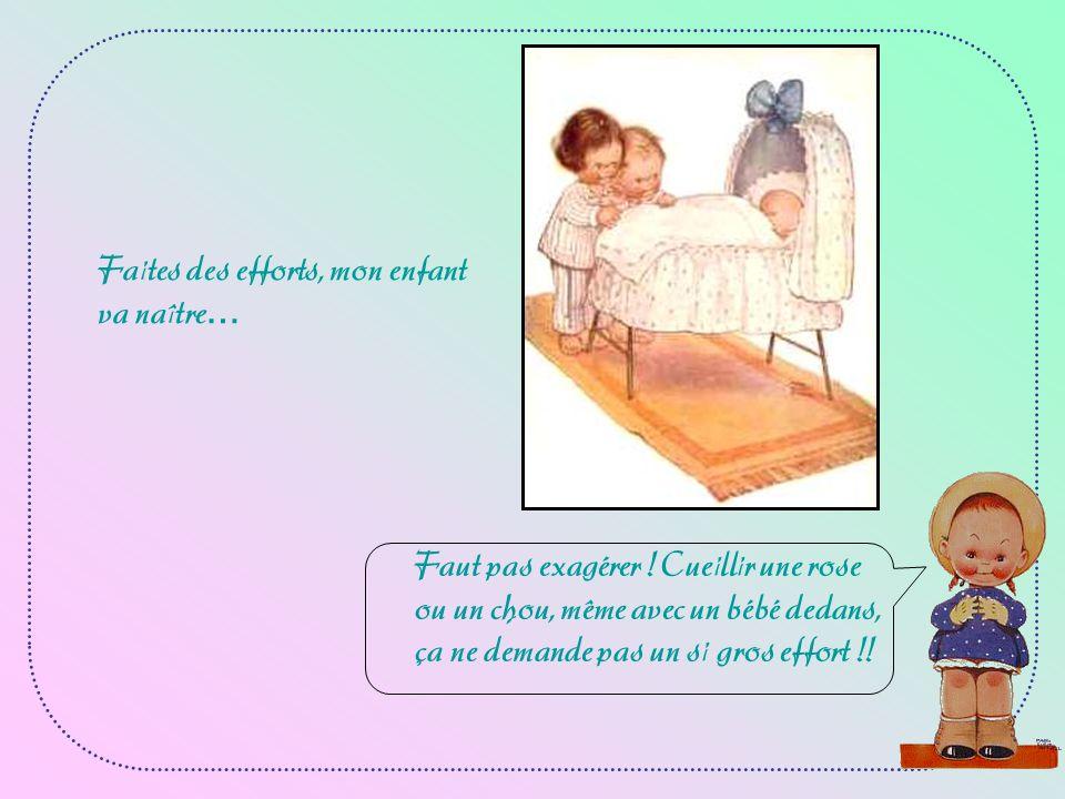 Faites des efforts, mon enfant va naître… Faut pas exagérer .
