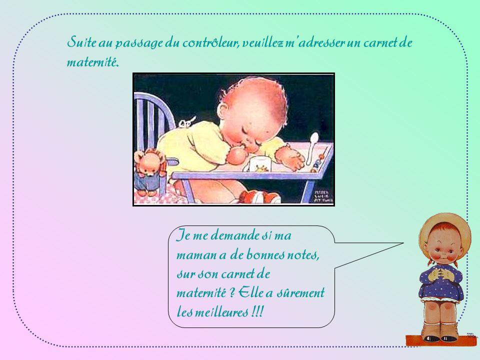 Suite au passage du contrôleur, veuillez m'adresser un carnet de maternité.