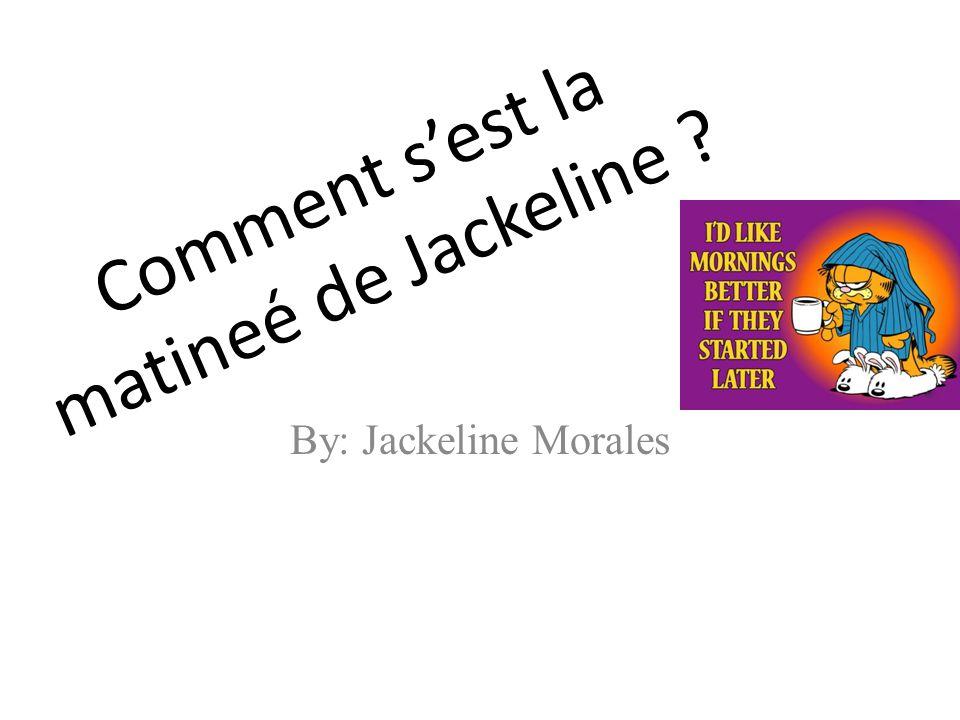 Comment s'est la matineé de Jackeline ? By: Jackeline Morales