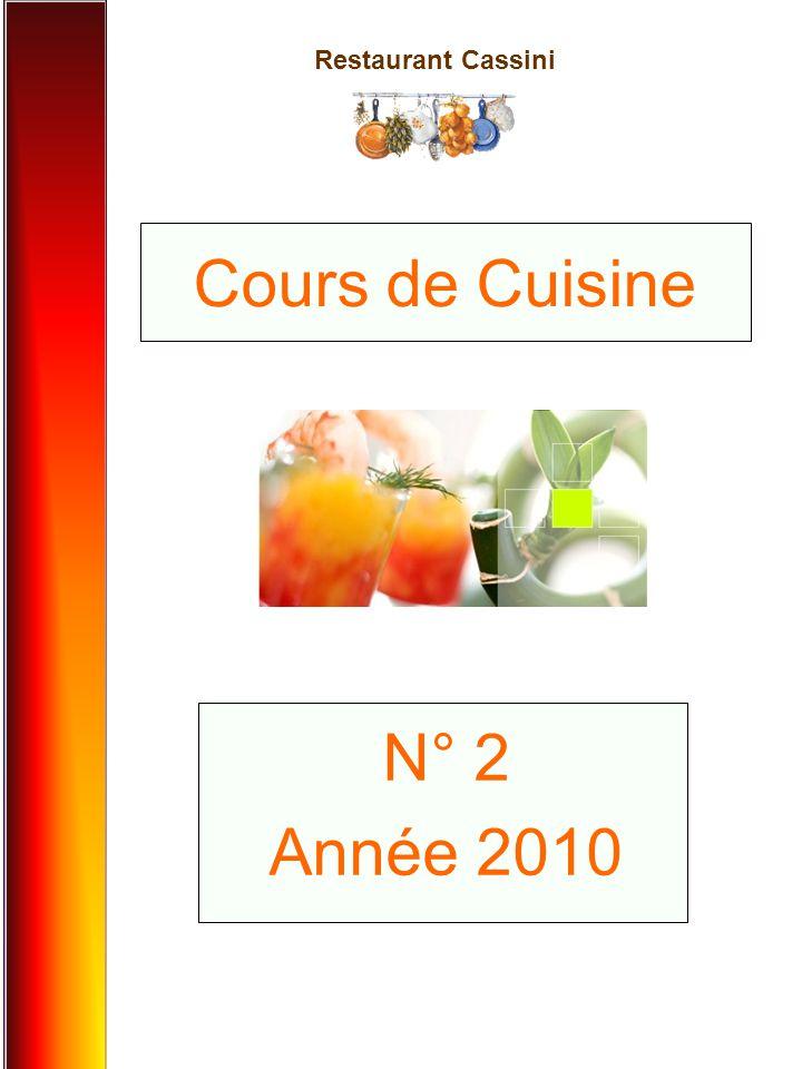 Restaurant Cassini N° 2 Année 2010 Cours de Cuisine