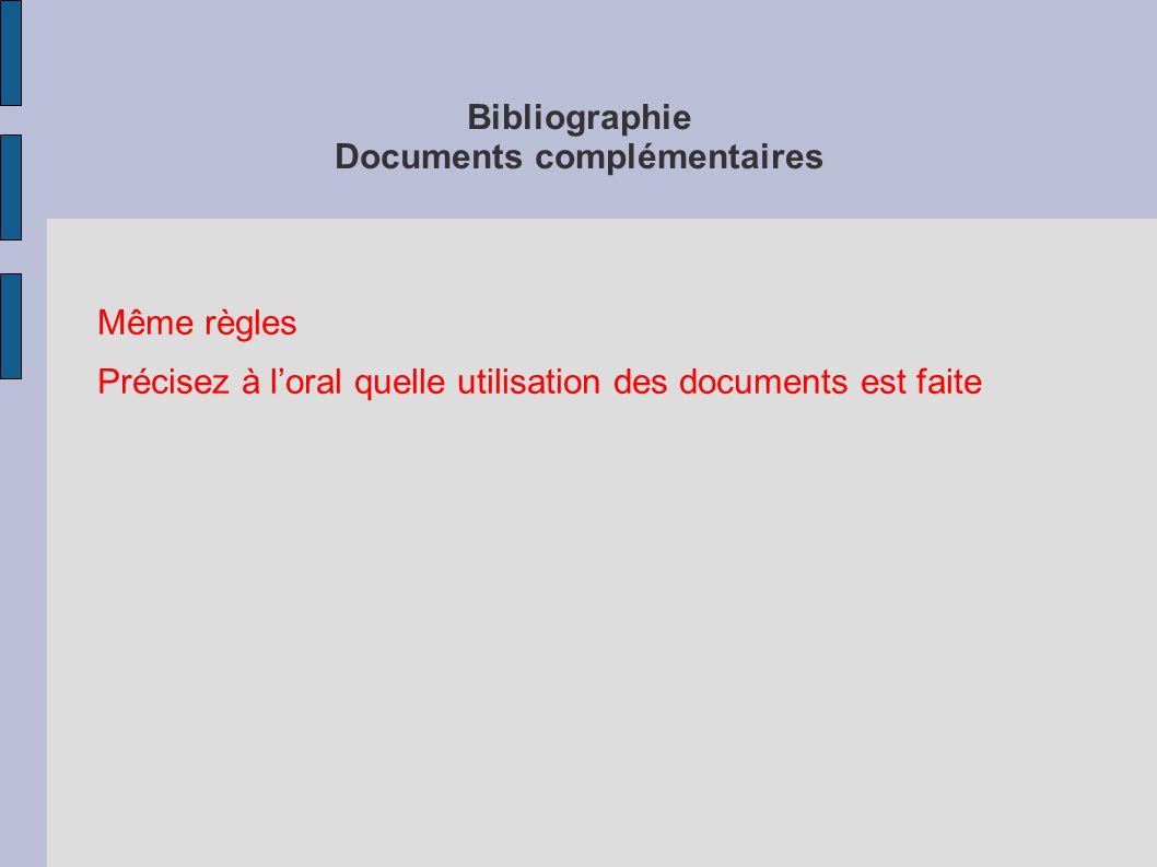 Bibliographie Documents complémentaires Même règles Précisez à l'oral quelle utilisation des documents est faite