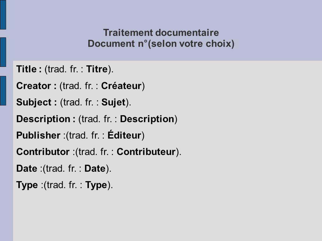 Traitement documentaire Document n°(selon votre choix) Title : (trad.