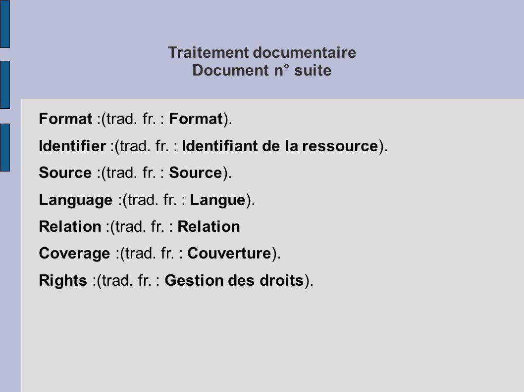 Traitement documentaire Document n° suite Format :(trad.