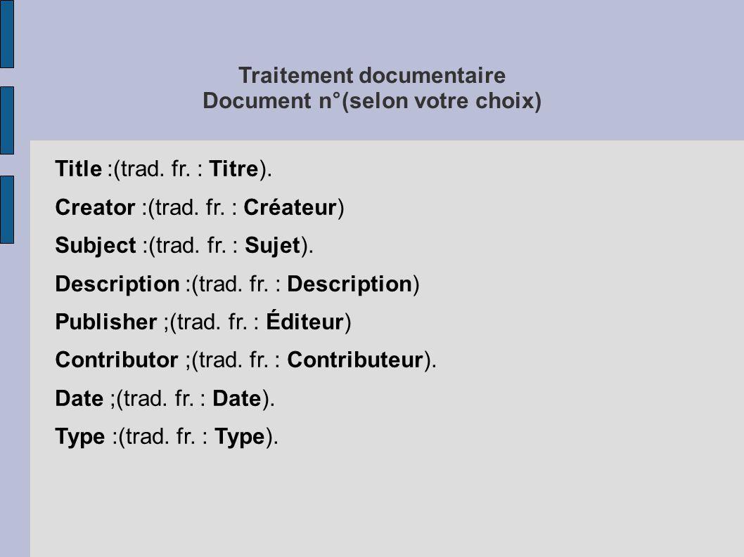 Traitement documentaire Document n°(selon votre choix) Title :(trad.