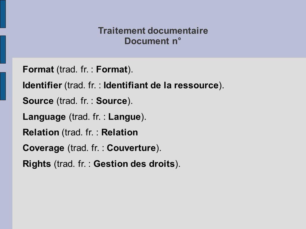 Traitement documentaire Document n° Format (trad.fr.