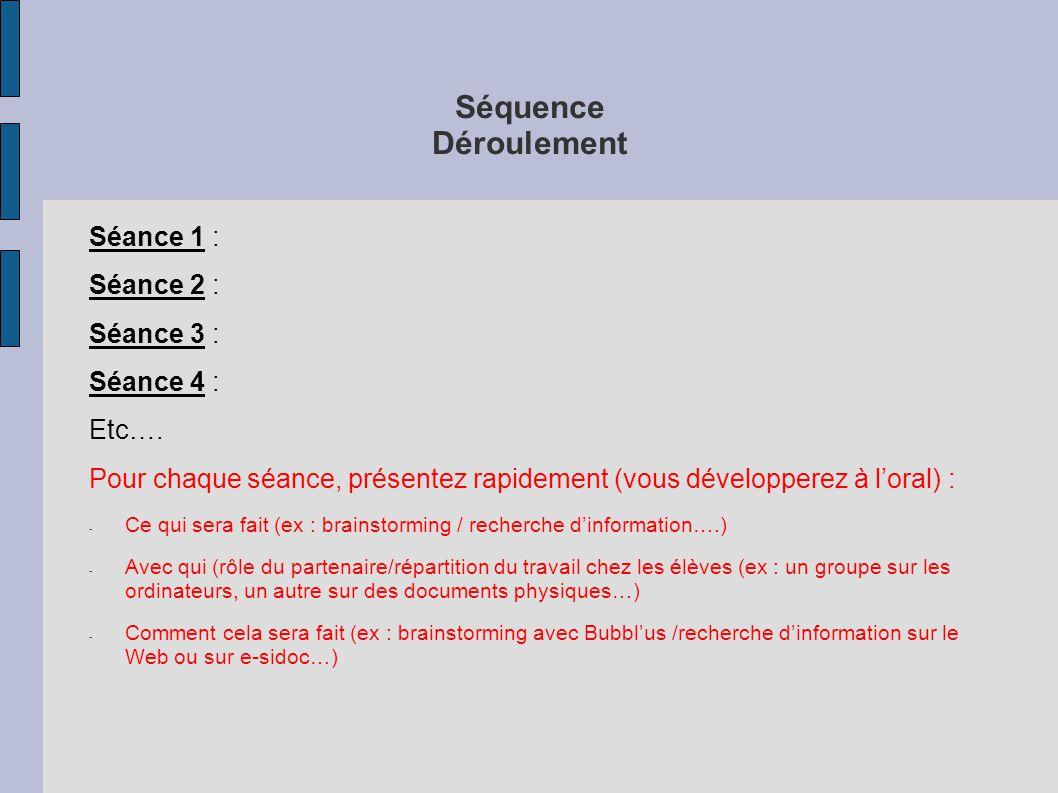 Séquence Déroulement Séance 1 : Séance 2 : Séance 3 : Séance 4 : Etc….