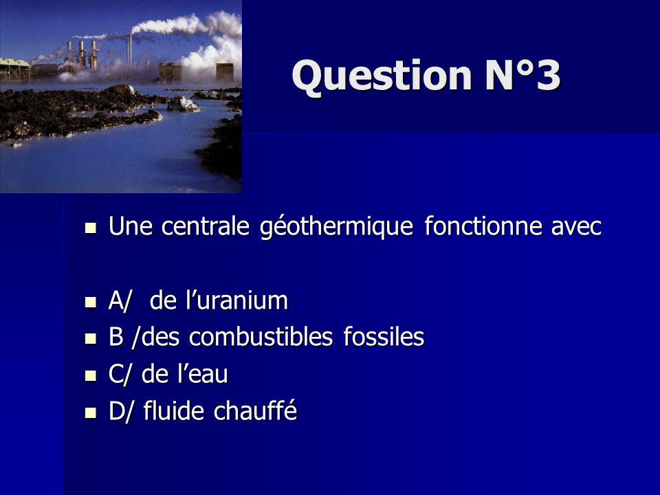 Question N°4 Une centrale photovoltaïque fonctionne avec Une centrale photovoltaïque fonctionne avec de l'énergie A / mécanique A / mécanique B / solaire B / solaire C / chimique C / chimique